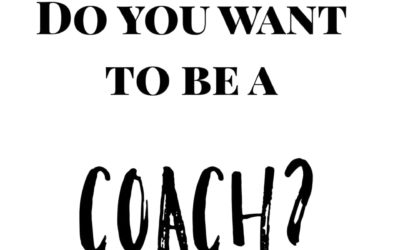 Do you want to be a coach?